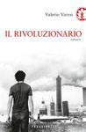 24 Febbraio 2013 – Valerio Varesi </br> Il rivoluzionario
