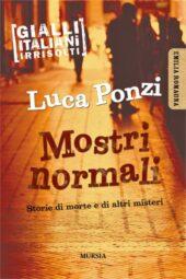 27 Gennaio - Luca Ponzi Mostri Normali